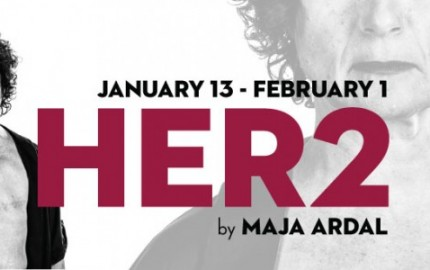 HER2 Nightwood Theatre, Maja Ardal. Theatre in Toronto