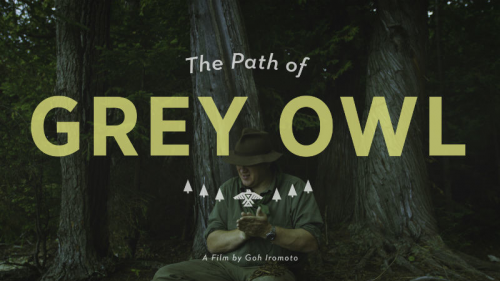 Lakeshorts International Short Film Festival 3. The Path of Grey Owl – Goh Iromoto – Canada – 10 min Goh's curiosity with stories of the human spirit led him to a career in documentary photography and filmmaking.